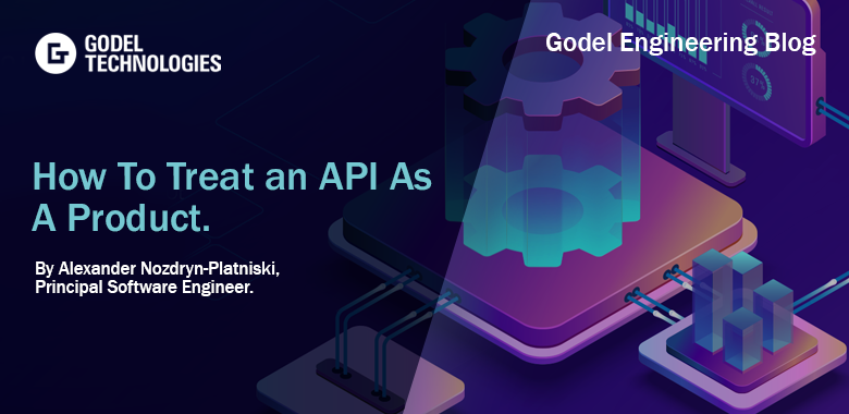 How To Treat an API As A Product